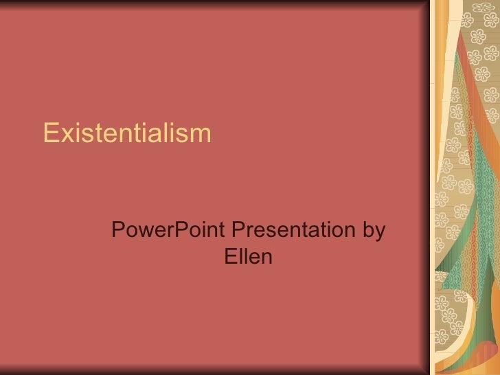 Existentialism PowerPoint Presentation by Ellen