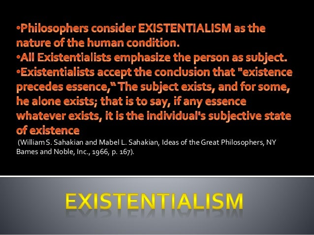 understanding the concept of existentialism Rollo may is the best known american existential psychologist but has as yet no full understanding of the responsibility that goes with it another important concept for may is will.