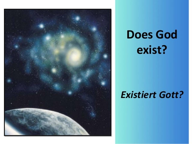 Does God exist? Existiert Gott?