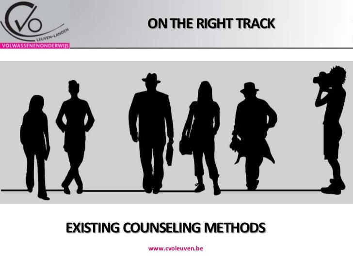 On the right track<br />www.cvoleuven.be<br />EXISTING COUNSELING METHODS<br />