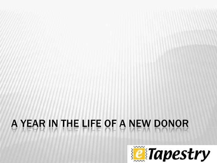 A year in the life of a new donor<br />