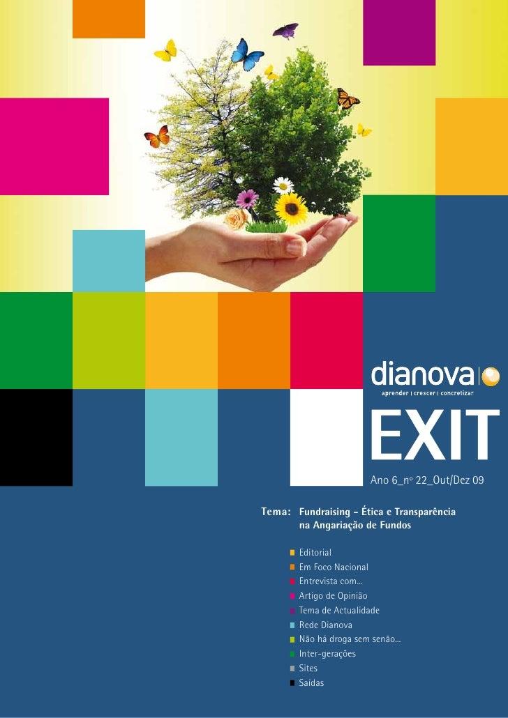 Ano 6_nº 22_Out/Dez 09  Tema: Fundraising - Ética e Transparência        na Angariação de Fundos         Editorial        ...