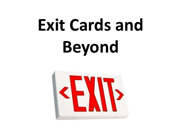 Exit cards and beyond
