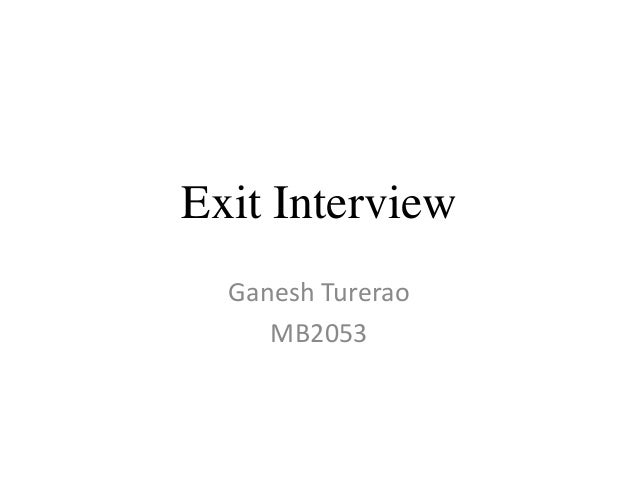 Exit Interview Ganesh Turerao MB2053