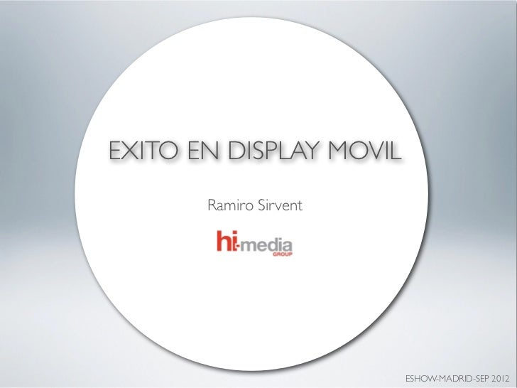 EXITO EN DISPLAY MOVIL       Ramiro Sirvent                         ESHOW-MADRID-SEP 2012