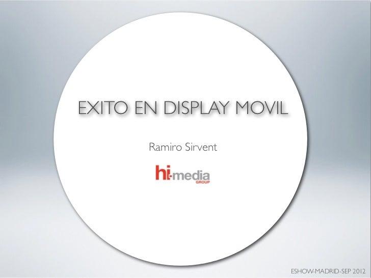 EXITO EN DISPLAY MOVIL- Eshow Madrid 2012