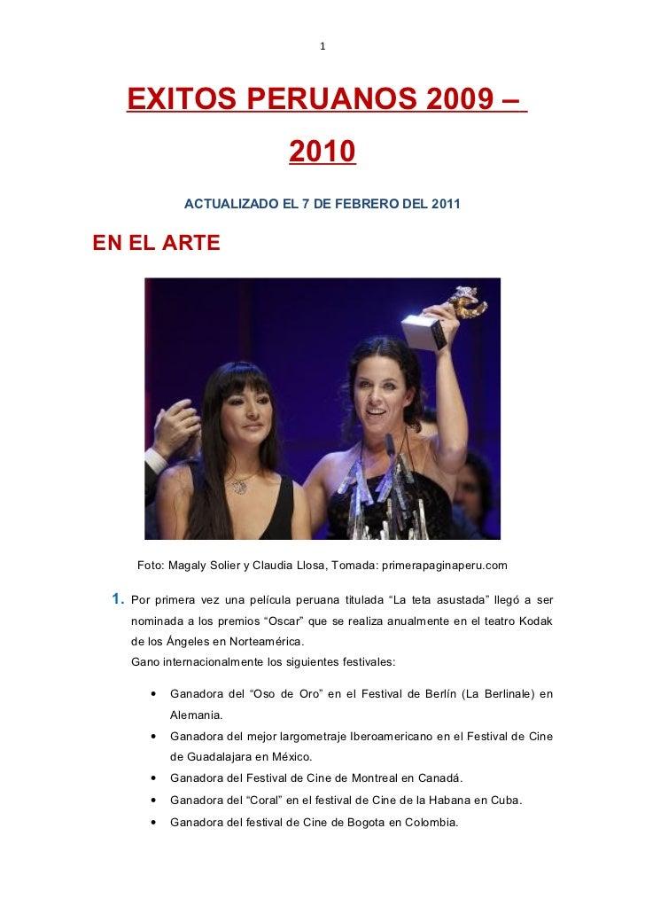 1     EXITOS PERUANOS 2010 – 2009 I.- EN EL ARTE       Foto: Magaly Solier y Claudia Llosa, Tomada: primerapaginaperu.com ...