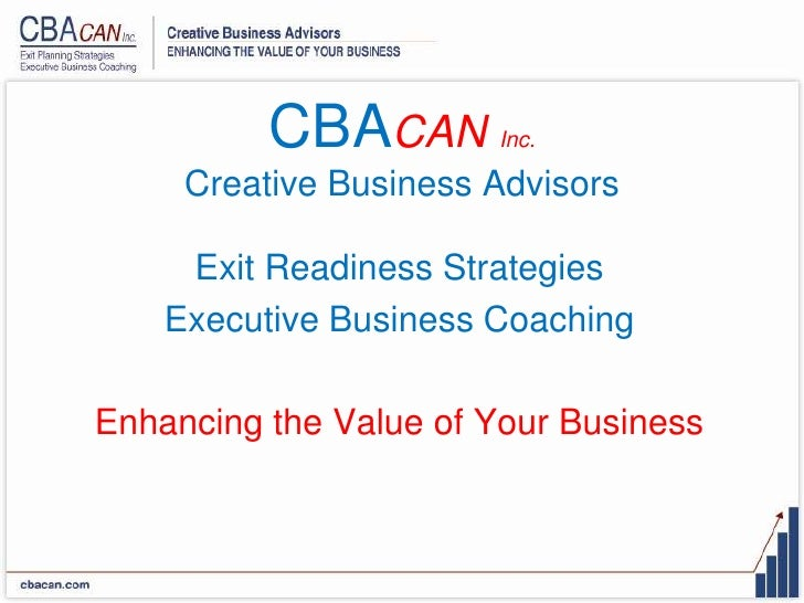 CBACAN       Inc.       Creative Business Advisors       Exit Readiness Strategies     Executive Business Coaching  Enhanc...