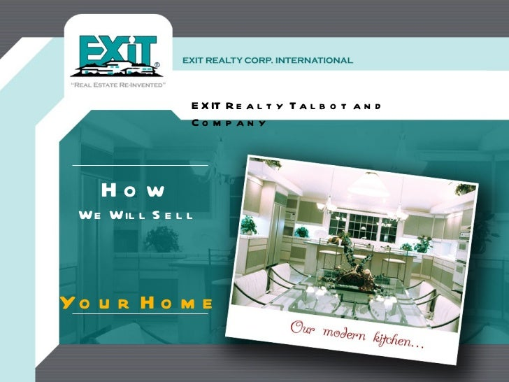 EXIT Realty Talbot and Company How We Will Sell Your Home