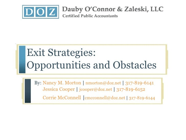 Exit Strategies: Opportunities and Obstacles<br />By: Nancy M. Morton |nmorton@doz.net| 317-819-6141<br />       Jessica C...