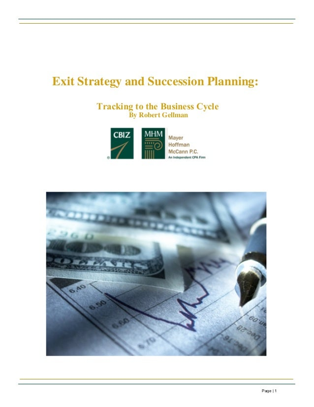 Exit Strategy and Succession Planning: Tracking to the Business Cycle By Robert Gellman Page | 1