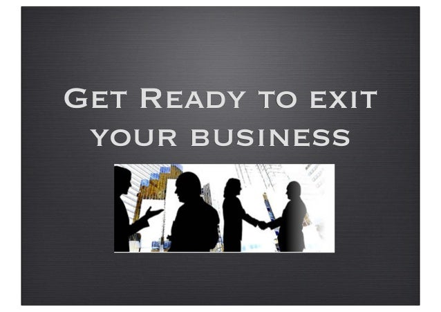 Get Ready to exit your business