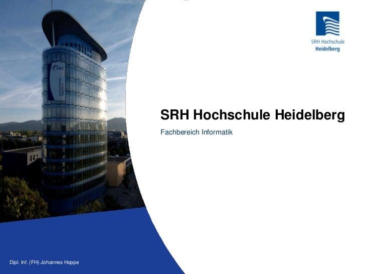 SRH Hochschule Heidelberg<br />Fachbereich Informatik<br />