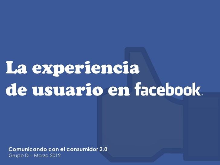 La experienciade usuario enComunicando con el consumidor 2.0Grupo D – Marzo 2012