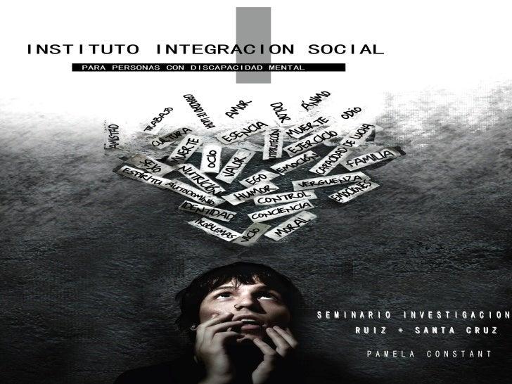Instituto Integración Social para personas con discapacidad mental