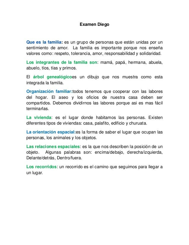 Examen DiegoQue es la familia: es un grupo de personas que están unidas por unsentimiento de amor. La familia es important...