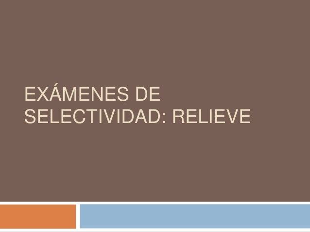 EXÁMENES DE SELECTIVIDAD: RELIEVE