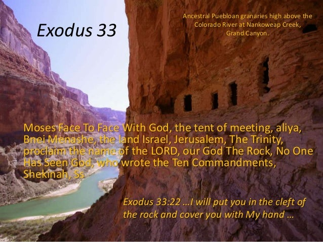 Exodus 33  Ancestral Puebloan granaries high above the Colorado River at Nankoweap Creek, Grand Canyon.  Moses Face To Fac...