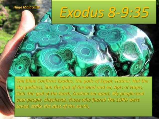 Exodus 8-9:35 Huge Malachite The Bible Confirms Exodus, the gods of Egypt, Hathor, Nut the sky goddess, Shu the god of the...