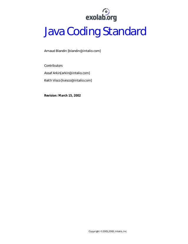 Java Coding Standard Arnaud Blandin [blandin@intalio.com]  Contributors Assaf Arkin[arkin@intalio.com] Keith Visco [kvisco...