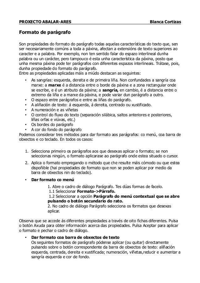 PROXECTO ABALAR-ARES Blanca Cortizas Formato de parágrafo Son propiedades do formato do parágrafo todas aquelas caracterís...
