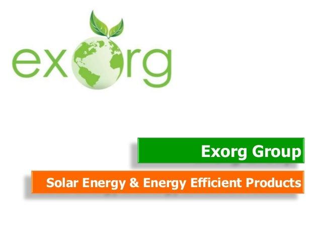 Exorg GroupSolar Energy & Energy Efficient Products