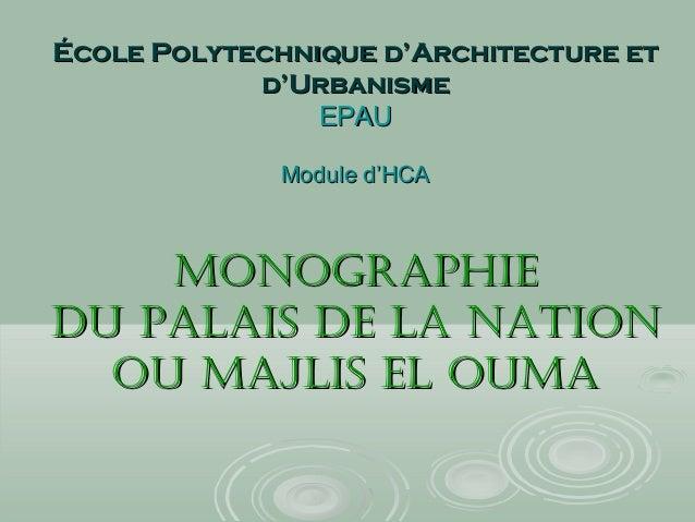 École Polytechnique d'Architecture etÉcole Polytechnique d'Architecture etd'Urbanismed'UrbanismeEPAUEPAUModule d'HCAModule...