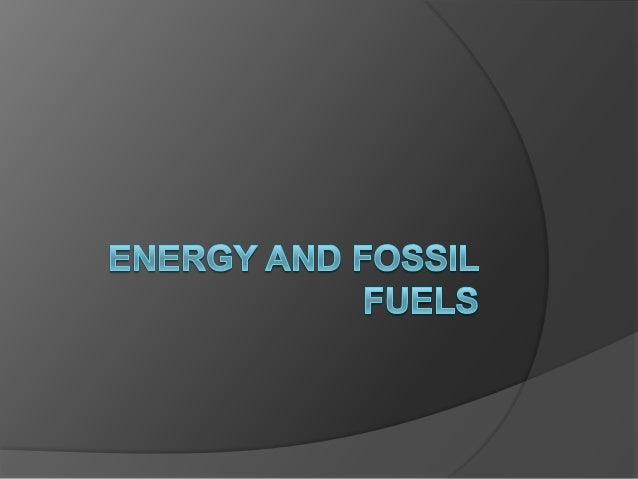 How did fossil fuels form? 500 million years ago living matter-  mostly plants- died and was buried in  sediment. Pressu...