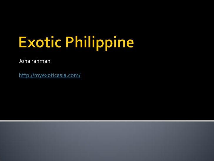 Exotic philippine