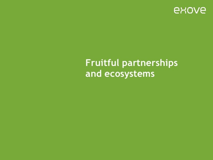 Fruitful partnerships and ecosystems