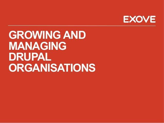 Growing and managing Drupal organisations - Drupalcamp London 2013