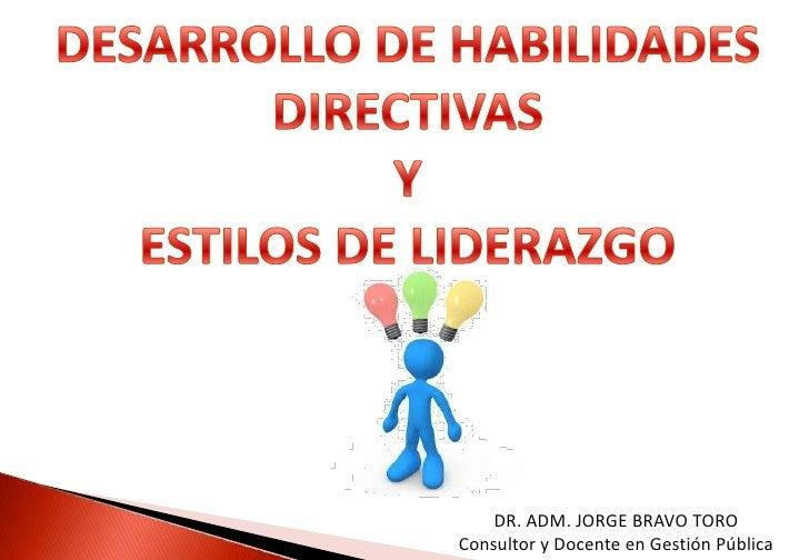 DR. ADM. JORGE BRAVO TOROConsultor y Docente en Gestión Pública