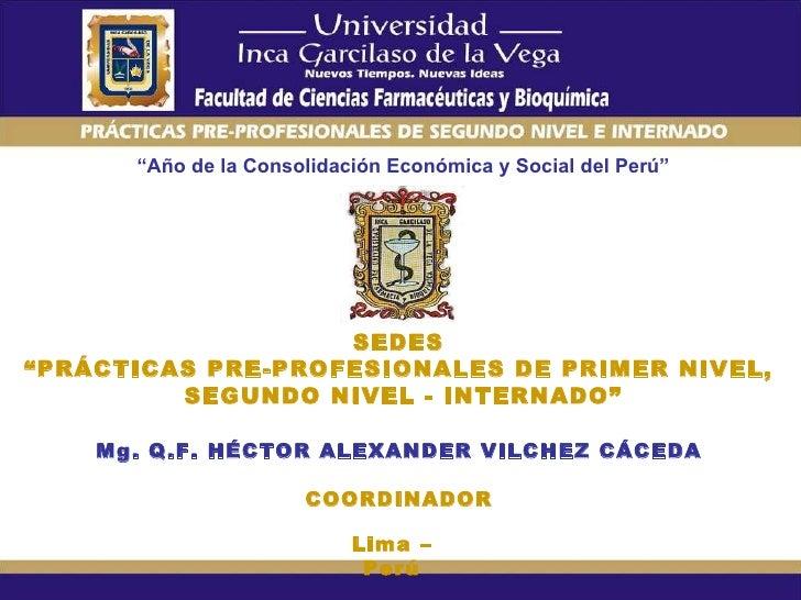 """"""" Año de la Consolidación Económica y Social del Perú"""" SEDES  """" PRÁCTICAS PRE-PROFESIONALES DE PRIMER NIVEL,  SEGUNDO NIVE..."""