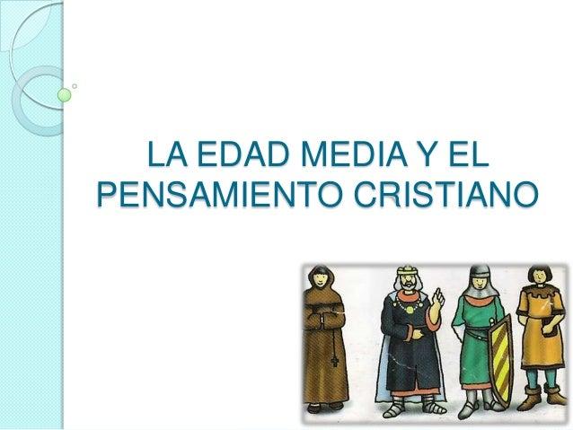 LA EDAD MEDIA Y ELPENSAMIENTO CRISTIANO