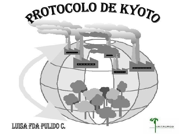 PROTOCOLO DE KYOTO LUISA FDA PULIDO C.