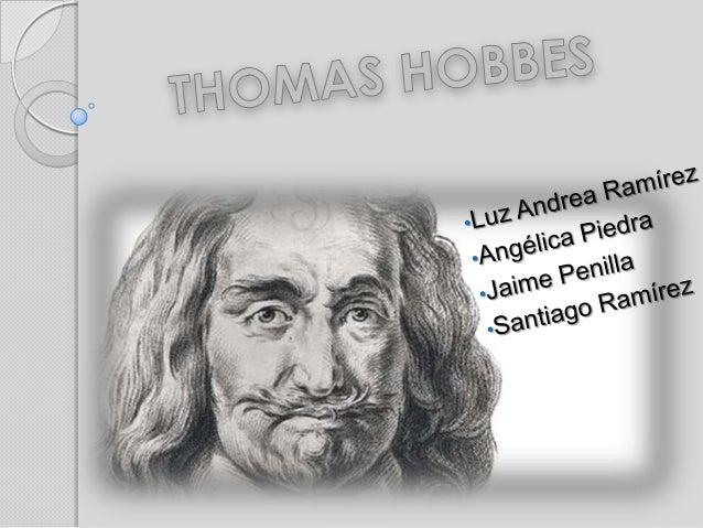 ESTADO NATURAL   Para Hobbes la naturaleza humana es    egoísta ya que el hombre no se    asocia con sus semejantes mas q...