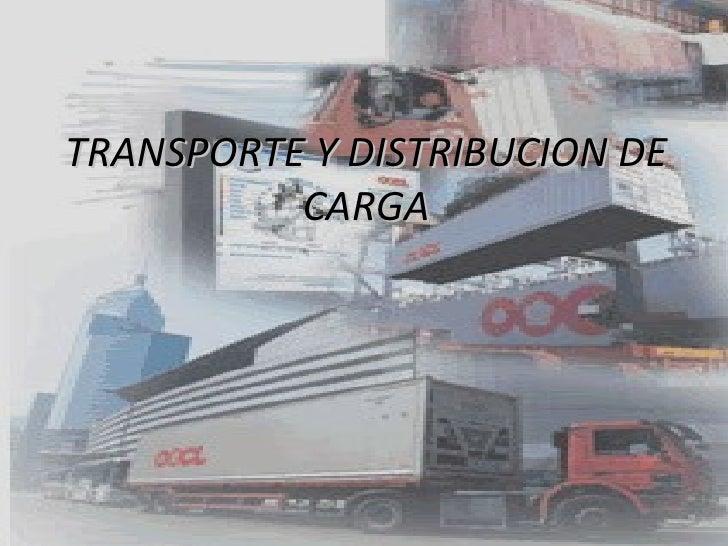 TRANSPORTE Y DISTRIBUCION DE CARGA