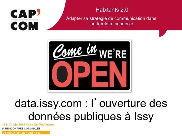 Habitants 2.0 Adapter sa stratégie de communication dans un territoire connecté 6E  RENCONTRES NATIONALES data.issy.com ...