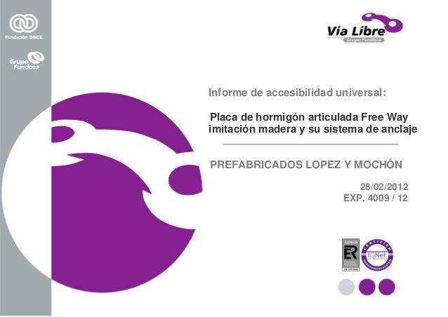 Informe de accesibilidad universal: Placa de hormigón articulada Free Way imitación madera y su sistema de anclaje PREFABR...