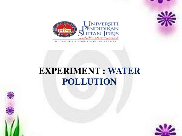 EXPERIMENT : WATER    POLLUTION