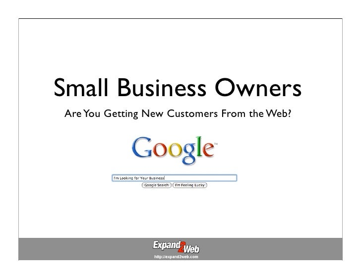 Small Business Owners Are You Getting New Customers From the Web?