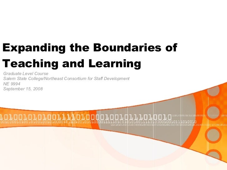 Expanding The Boundaries Of Teaching And Learning Class 2 For Slideshare