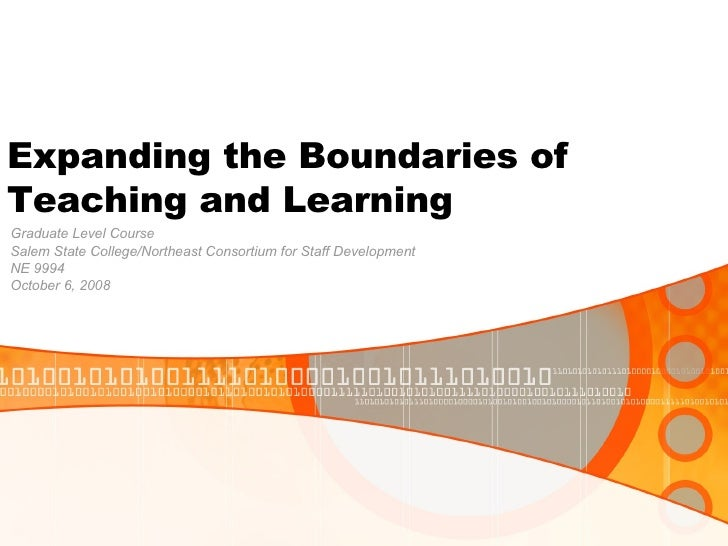 Expanding the Boundaries of Teaching and Learning Graduate Level Course Salem State College/Northeast Consortium for Staff...