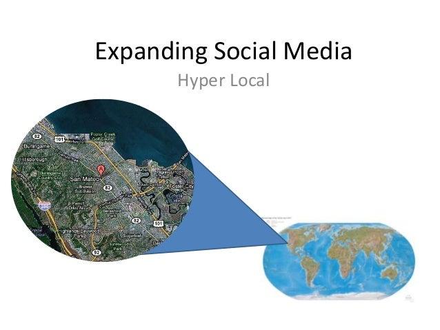 Expanding social media to Hyper Local