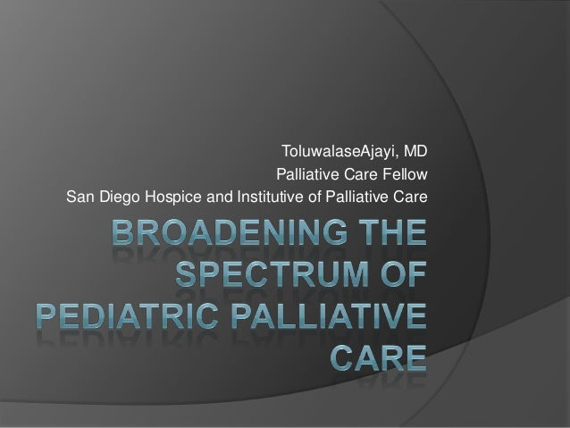Expanding the spectrum of pediatric palliative care final