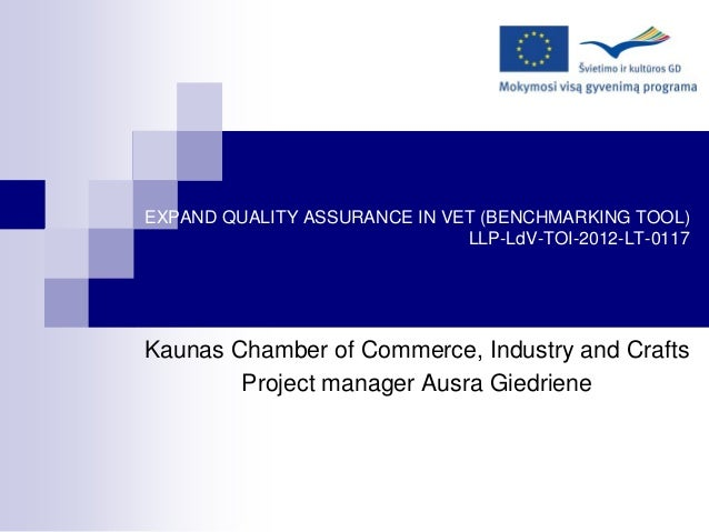 EXPAND QUALITY ASSURANCE IN VET (BENCHMARKING TOOL) LLP-LdV-TOI-2012-LT-0117 Kaunas Chamber of Commerce, Industry and Craf...