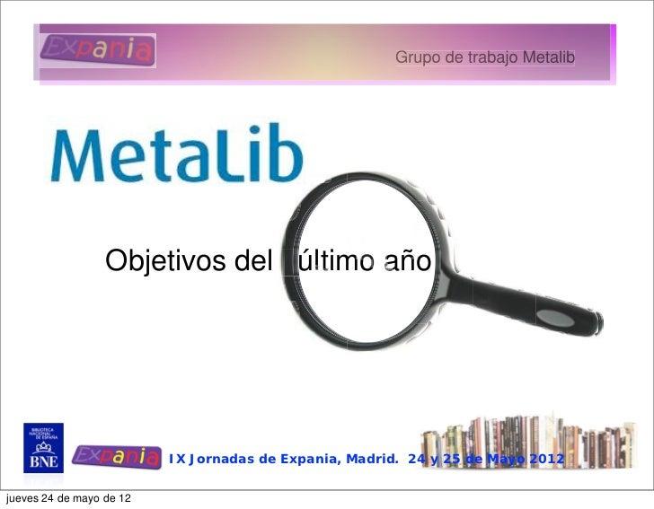 Expania 2012. Metalib. Objetivos del último año