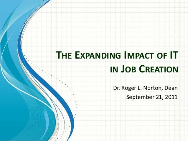 THE EXPANDING IMPACT OF ITIN JOB CREATIONDr. Roger L. Norton, DeanSeptember 21, 2011
