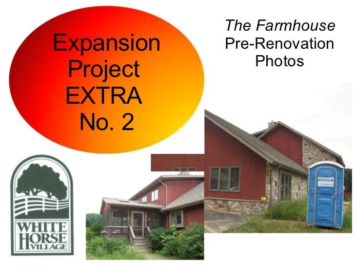 The Farmhouse  Pre-Renovation Photos Expansion Project  EXTRA  No. 2