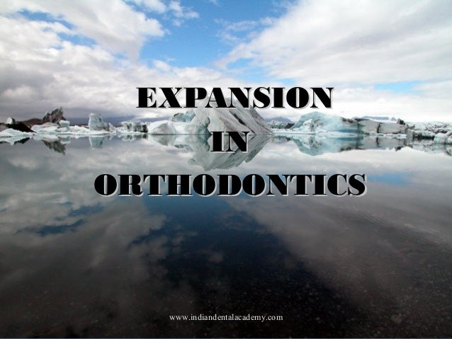 Expansion    /certified fixed orthodontic courses by Indian dental academy
